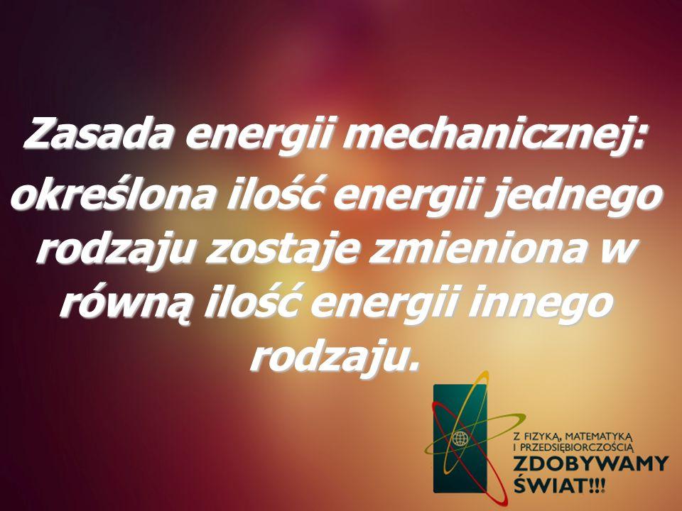 Zasada energii mechanicznej: