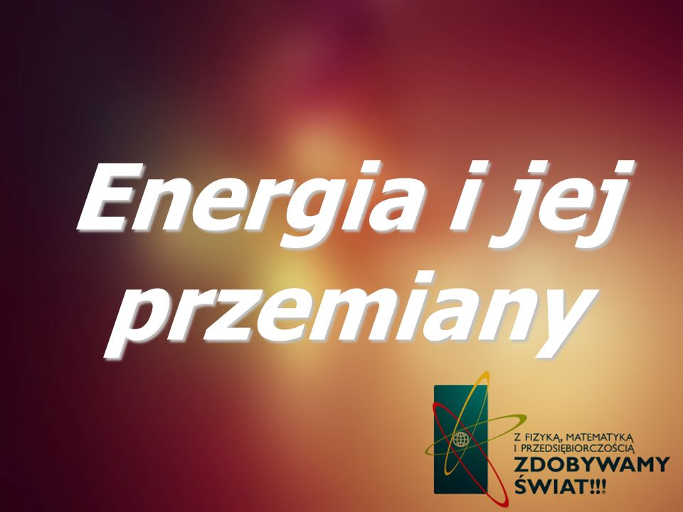 Energia i jej przemiany