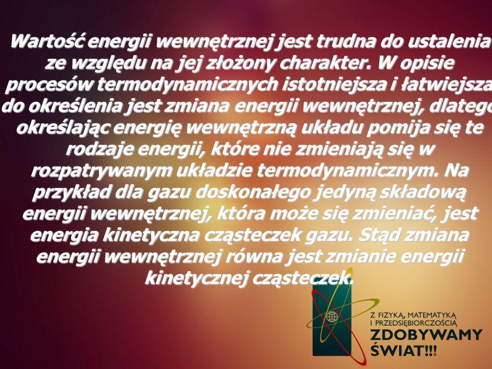 Wartość energii wewnętrznej jest trudna do ustalenia ze względu na jej złożony charakter.