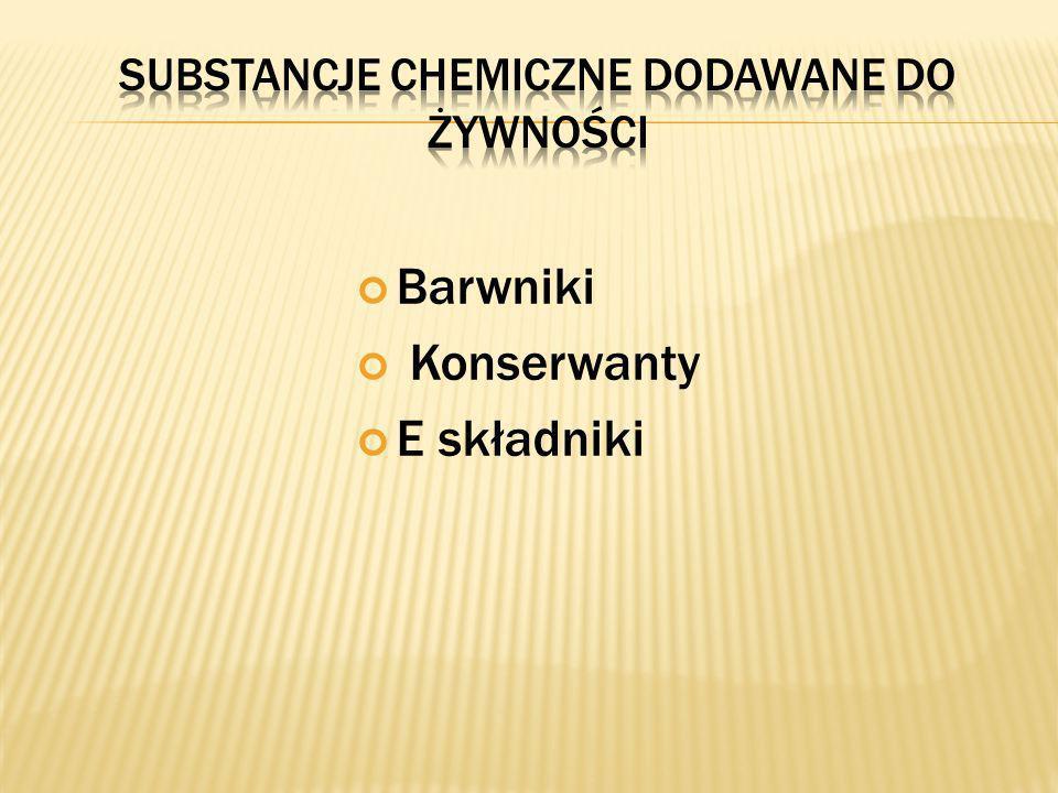 Substancje chemiczne dodawane do żywności