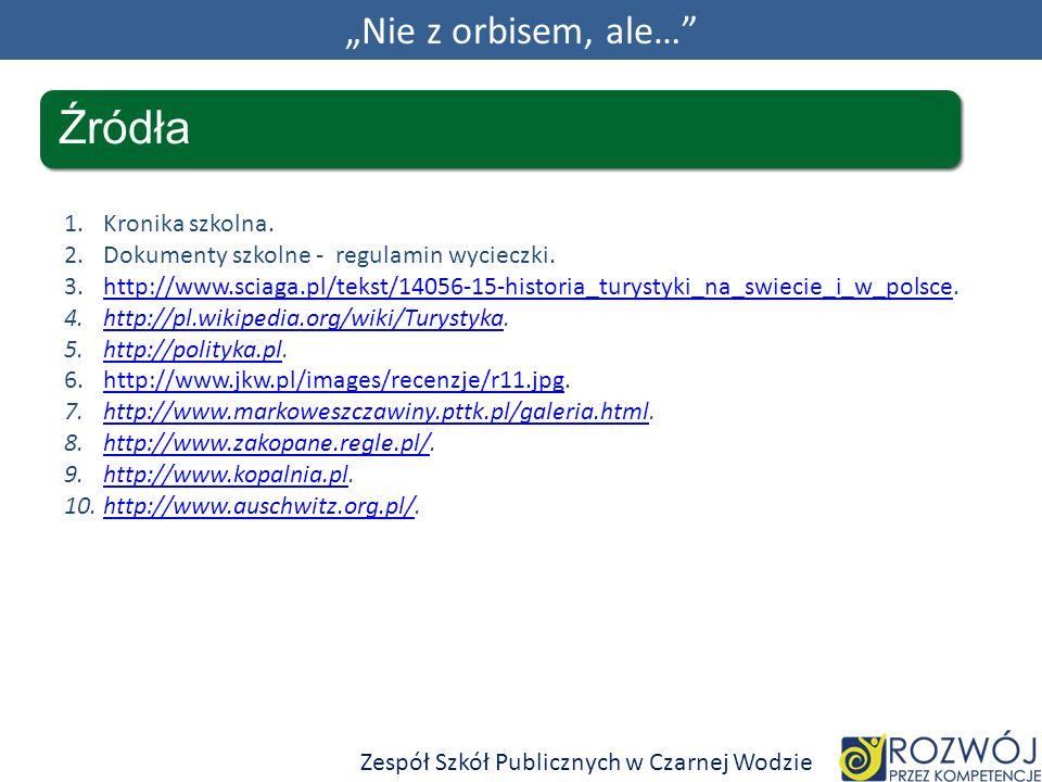 """Źródła """"Nie z orbisem, ale… Kronika szkolna."""