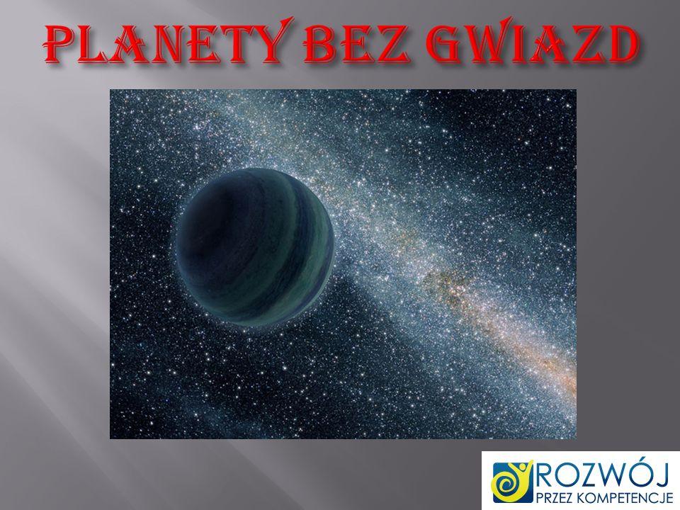 Planety bez gwiazd