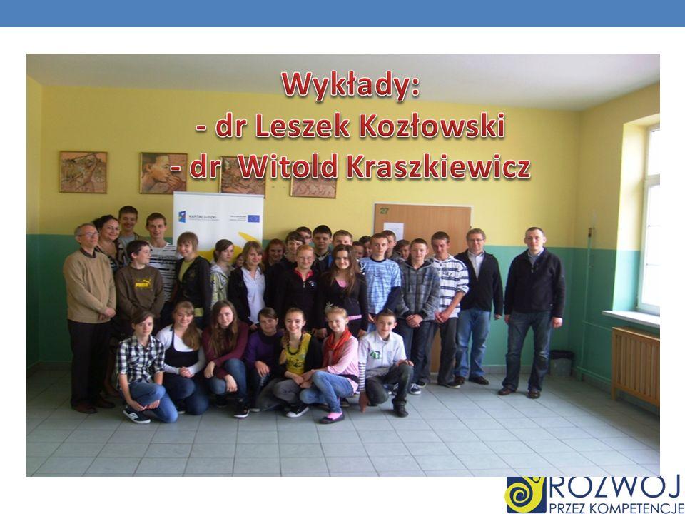 Wykłady: - dr Leszek Kozłowski - dr Witold Kraszkiewicz