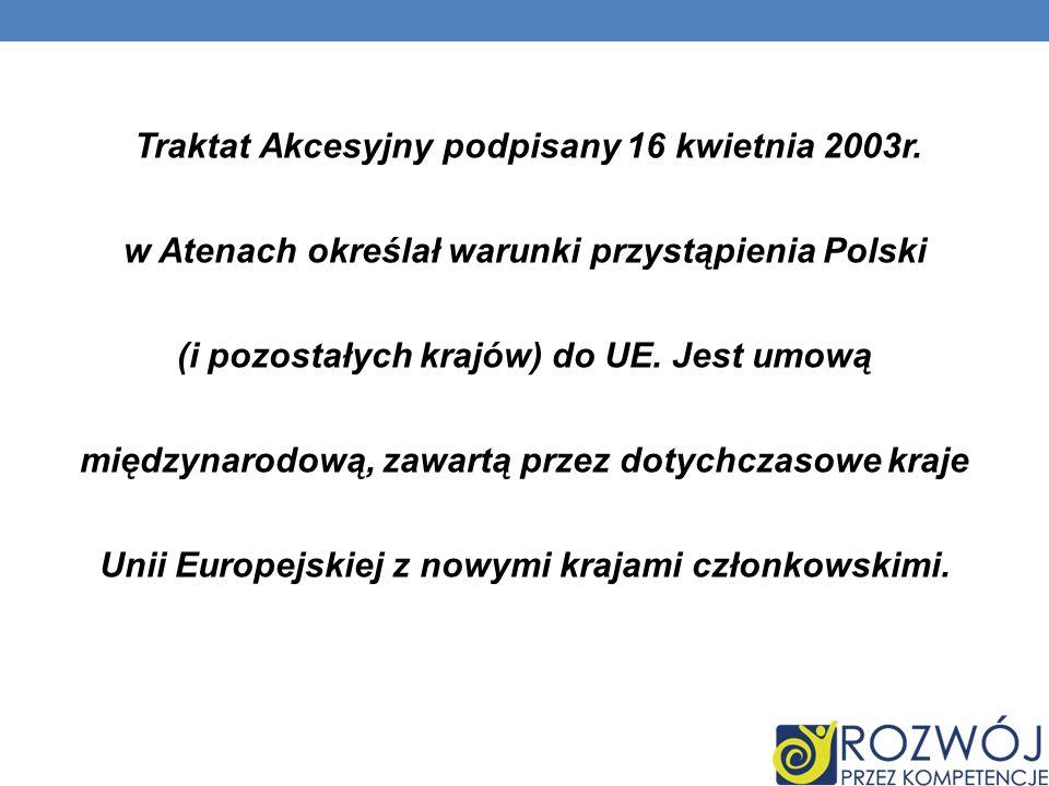 Traktat Akcesyjny podpisany 16 kwietnia 2003r