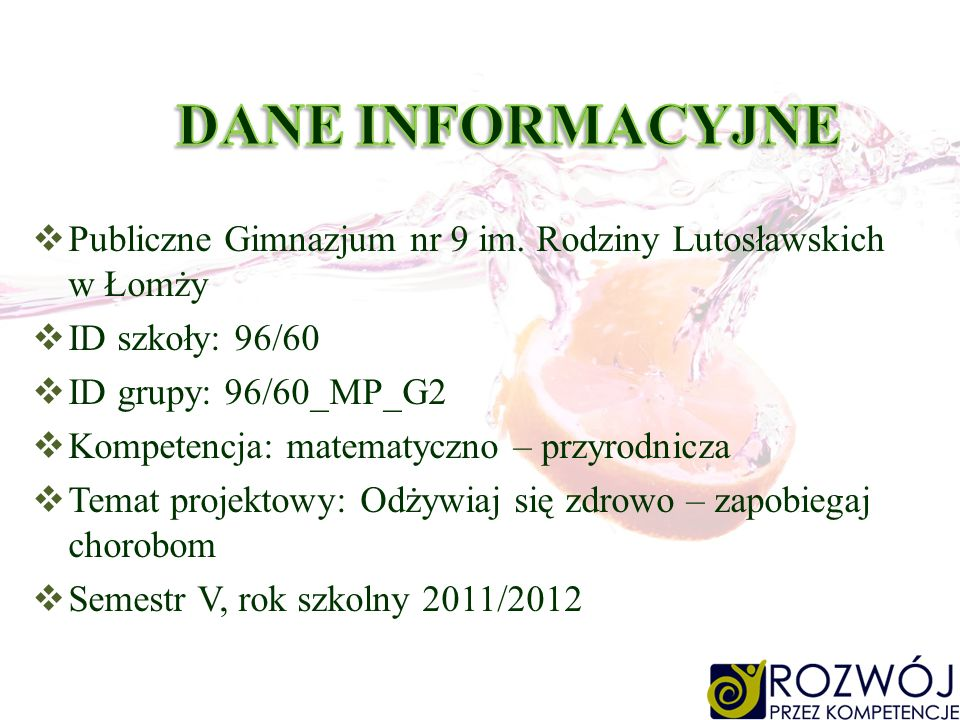 DANE INFORMACYJNE Publiczne Gimnazjum nr 9 im. Rodziny Lutosławskich w Łomży. ID szkoły: 96/60. ID grupy: 96/60_MP_G2.