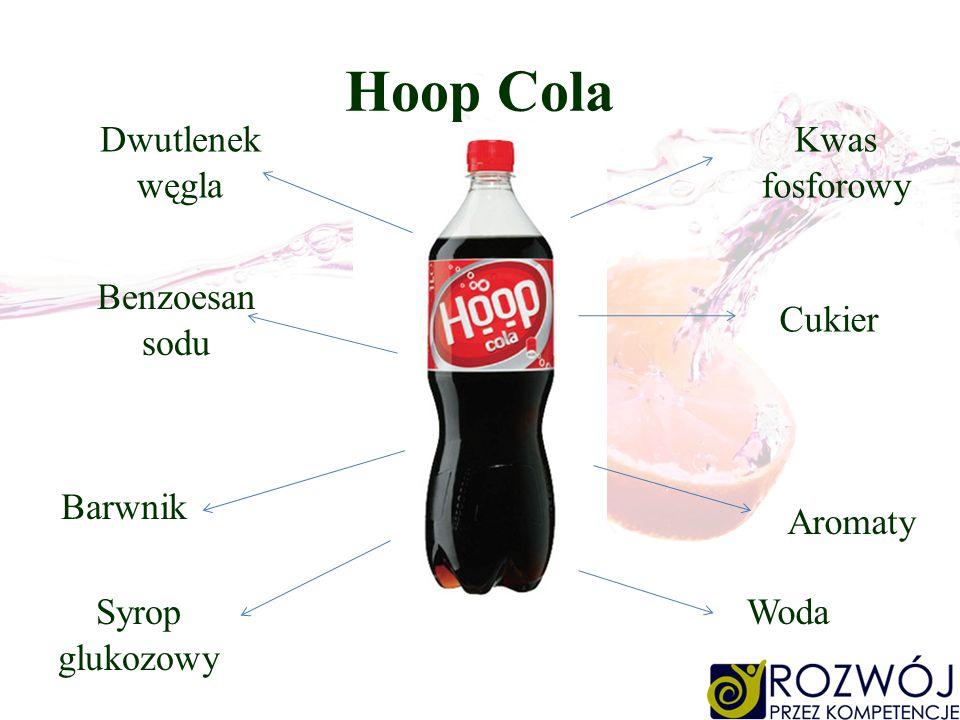 Hoop Cola Dwutlenek węgla Kwas fosforowy Benzoesan sodu Cukier Barwnik