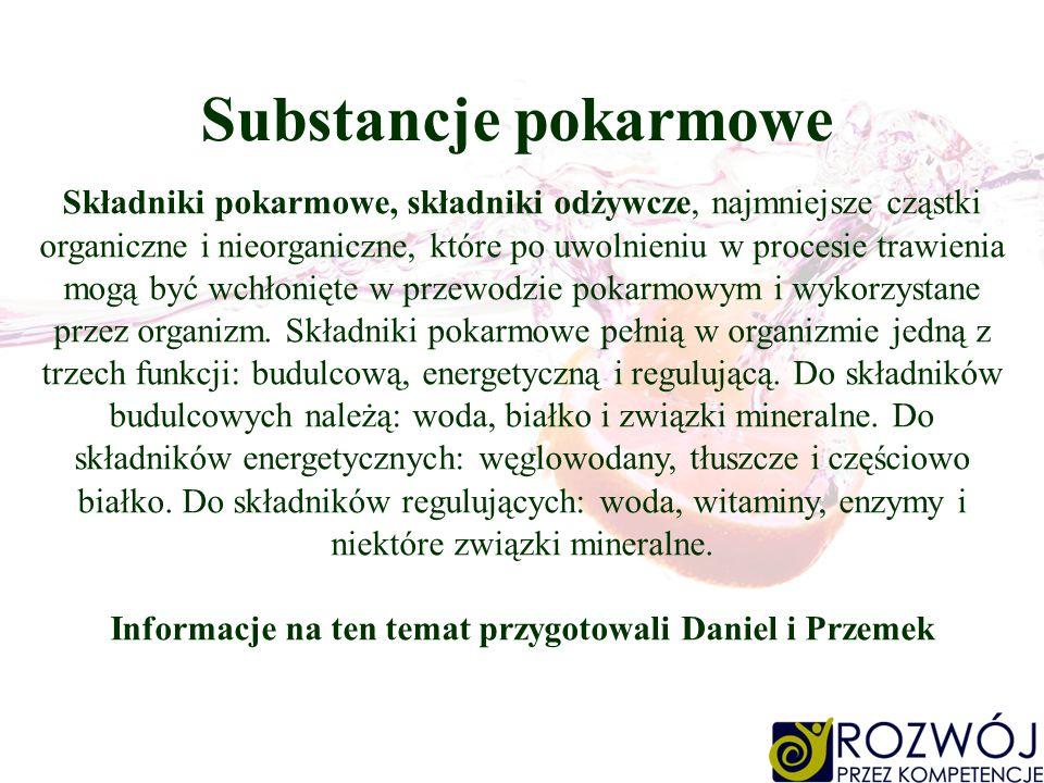 Informacje na ten temat przygotowali Daniel i Przemek