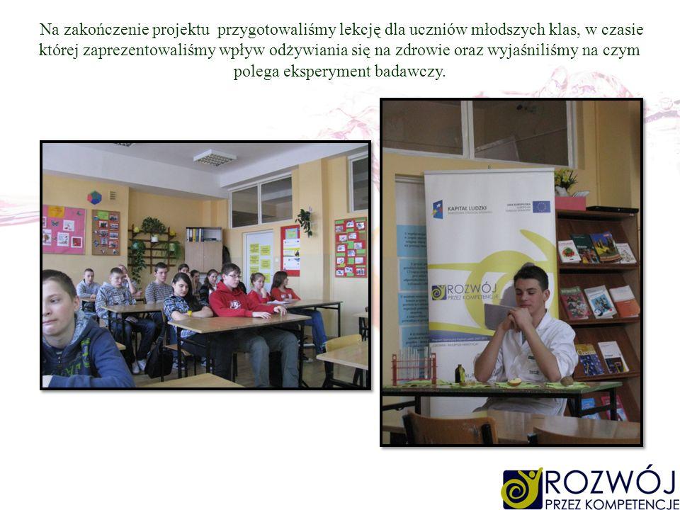 Na zakończenie projektu przygotowaliśmy lekcję dla uczniów młodszych klas, w czasie której zaprezentowaliśmy wpływ odżywiania się na zdrowie oraz wyjaśniliśmy na czym polega eksperyment badawczy.