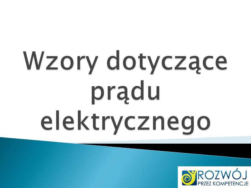 Wzory dotyczące prądu elektrycznego