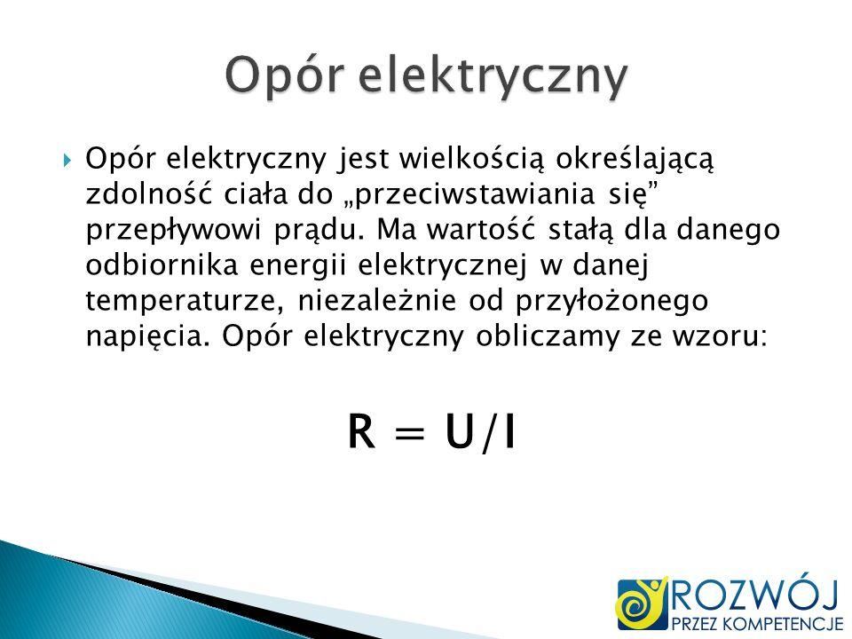 Opór elektryczny R = U/I