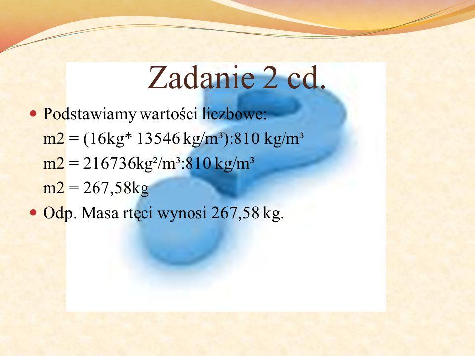 Zadanie 2 cd. Podstawiamy wartości liczbowe:
