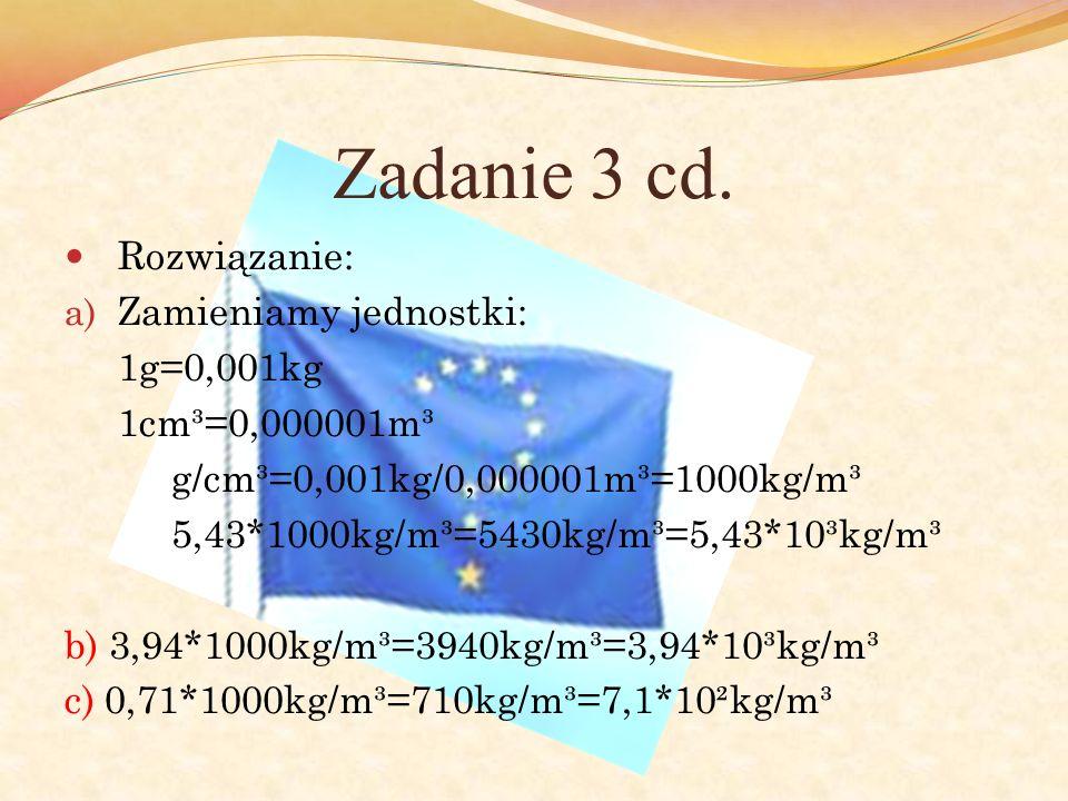 Zadanie 3 cd. Rozwiązanie: Zamieniamy jednostki: 1g=0,001kg