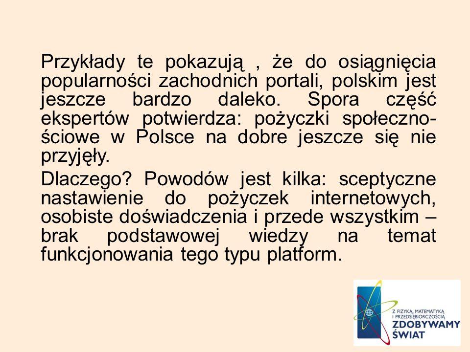 Przykłady te pokazują , że do osiągnięcia popularności zachodnich portali, polskim jest jeszcze bardzo daleko.