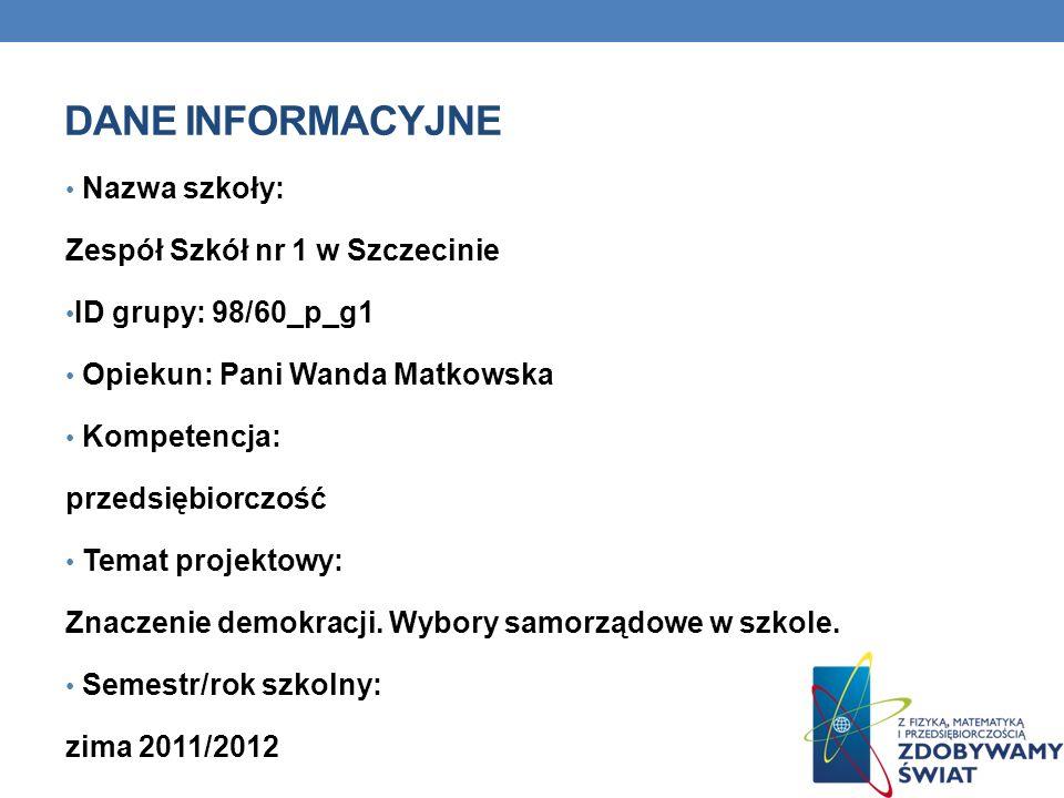 Dane INFORMACYJNE Nazwa szkoły: Zespół Szkół nr 1 w Szczecinie