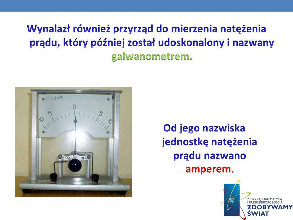 Od jego nazwiska jednostkę natężenia prądu nazwano amperem.