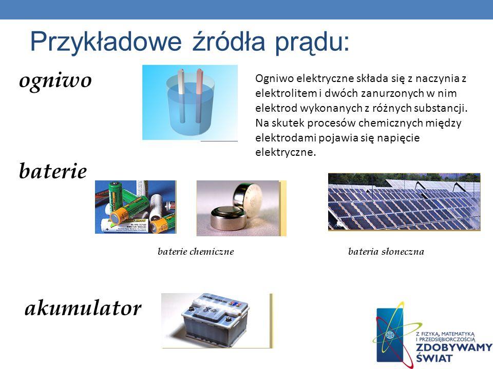Przykładowe źródła prądu: