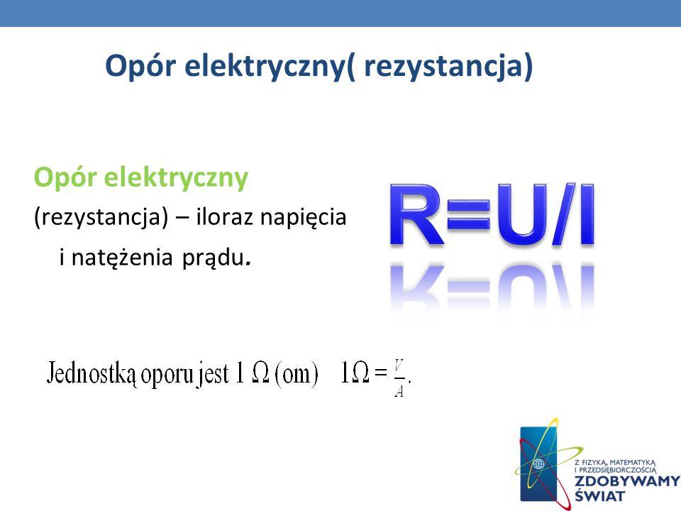 Opór elektryczny( rezystancja)