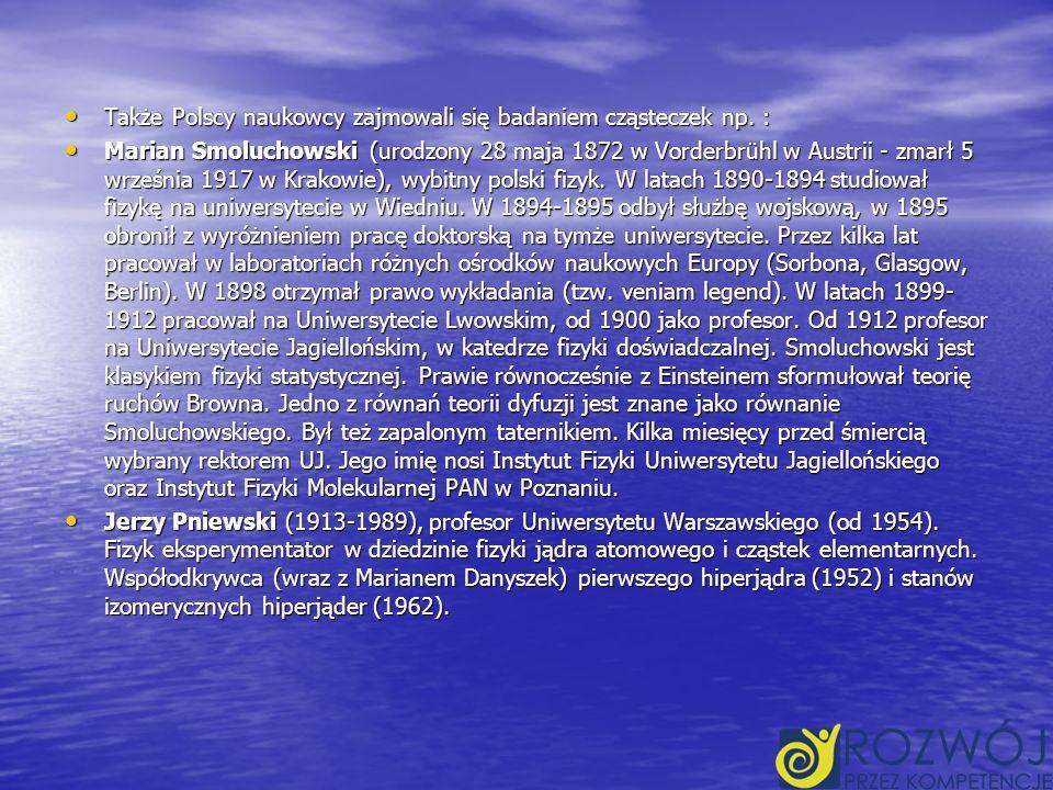 Także Polscy naukowcy zajmowali się badaniem cząsteczek np. :