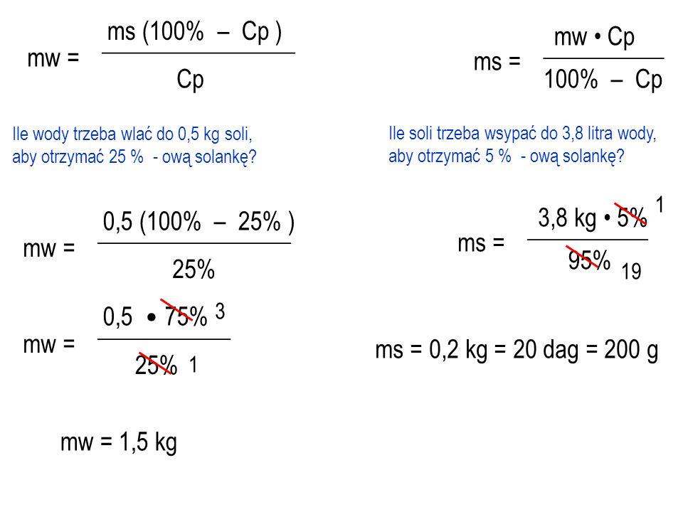 ms (100% – Cp ) mw • Cp ________________ __________ mw = ms = Cp
