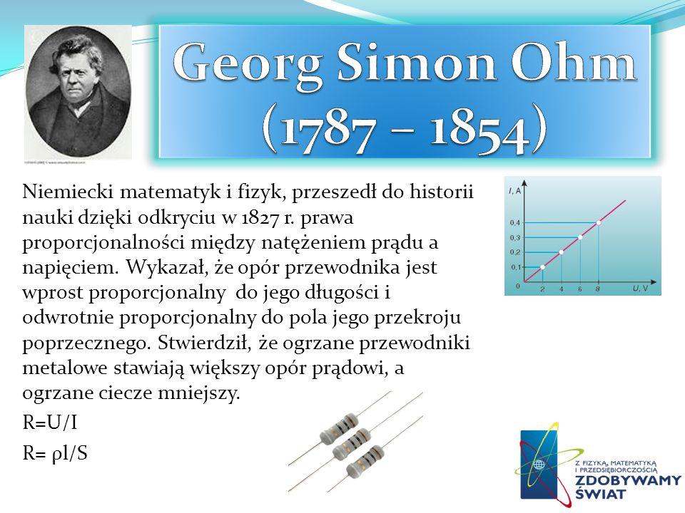 Georg Simon Ohm (1787 – 1854)