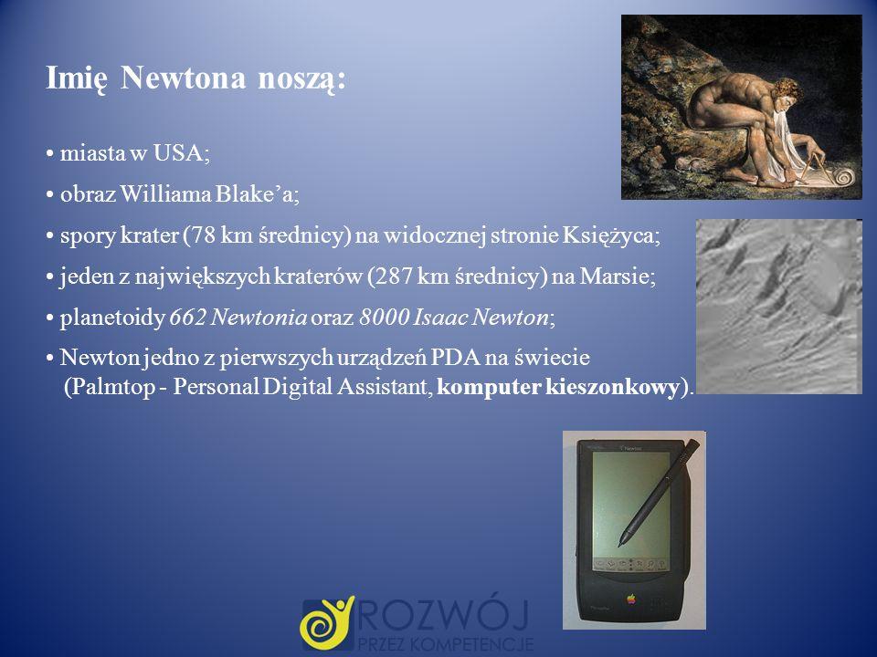Imię Newtona noszą: miasta w USA; obraz Williama Blake'a;
