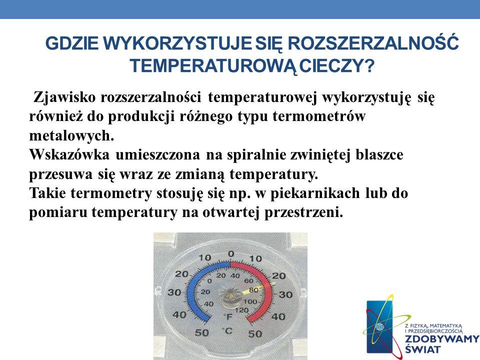 Gdzie wykorzystuje się rozszerzalność temperaturową cieczy