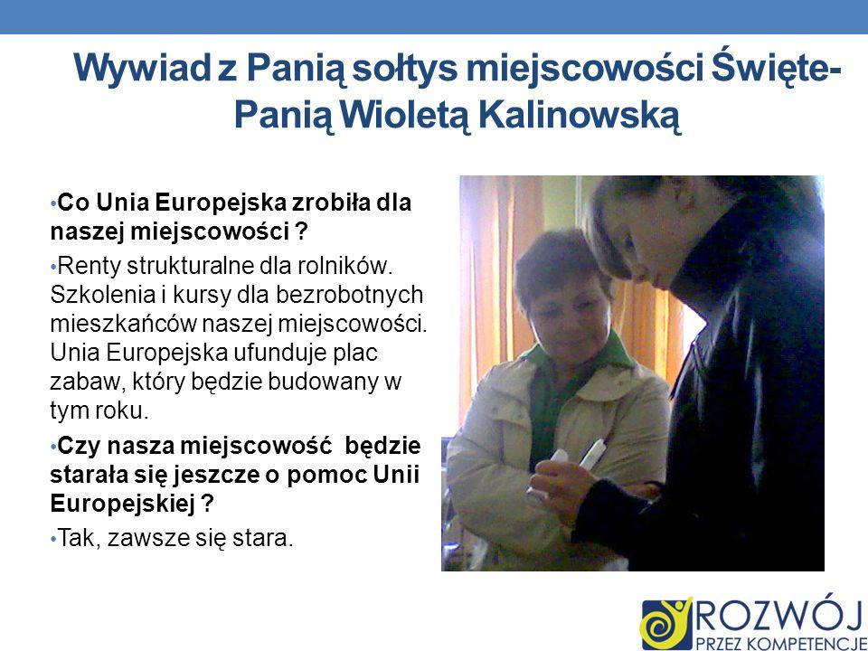 Wywiad z Panią sołtys miejscowości Święte- Panią Wioletą Kalinowską