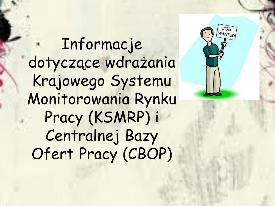 Informacje dotyczące wdrażania Krajowego Systemu Monitorowania Rynku Pracy (KSMRP) i Centralnej Bazy Ofert Pracy (CBOP)
