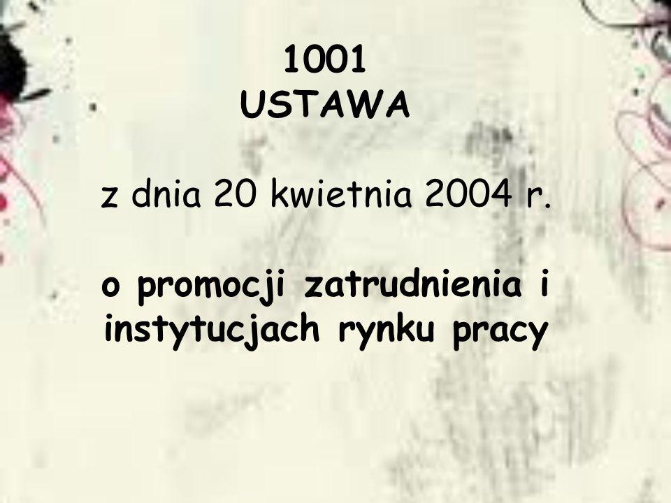 1001 USTAWA z dnia 20 kwietnia 2004 r