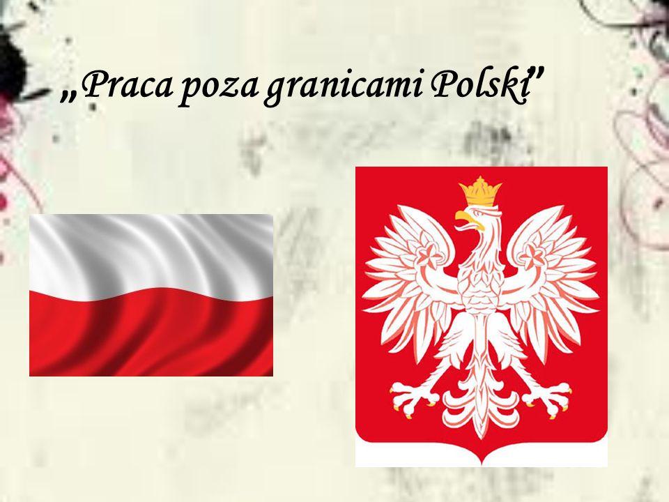 """Praca poza granicami Polski"