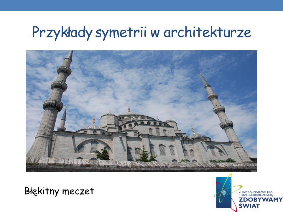 Przykłady symetrii w architekturze