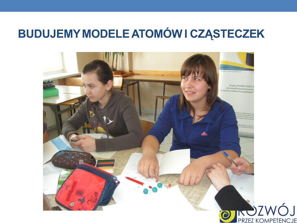 Budujemy Modele atomów i cząsteczek