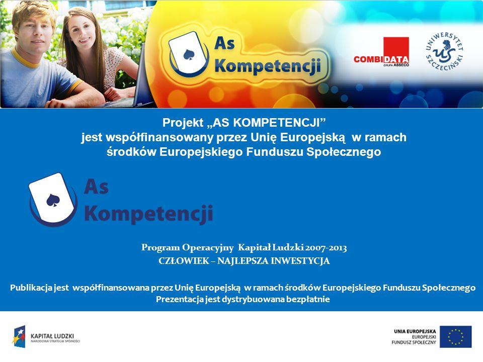 """Projekt """"AS KOMPETENCJI jest współfinansowany przez Unię Europejską w ramach środków Europejskiego Funduszu Społecznego"""