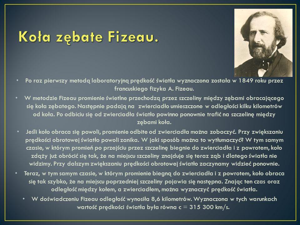 Koła zębate Fizeau. Po raz pierwszy metodą laboratoryjną prędkość światła wyznaczona została w 1849 roku przez francuskiego fizyka A. Fizeau.