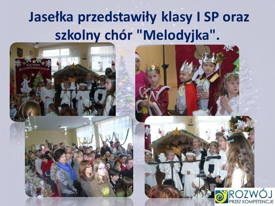 Jasełka przedstawiły klasy I SP oraz szkolny chór Melodyjka .