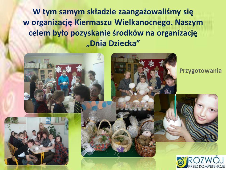 """W tym samym składzie zaangażowaliśmy się w organizację Kiermaszu Wielkanocnego. Naszym celem było pozyskanie środków na organizację """"Dnia Dziecka"""