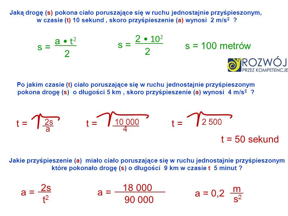 2 • 102 a • t2 s = s = s = 100 metrów 2 2 t = t = t = t = 50 sekund 2s