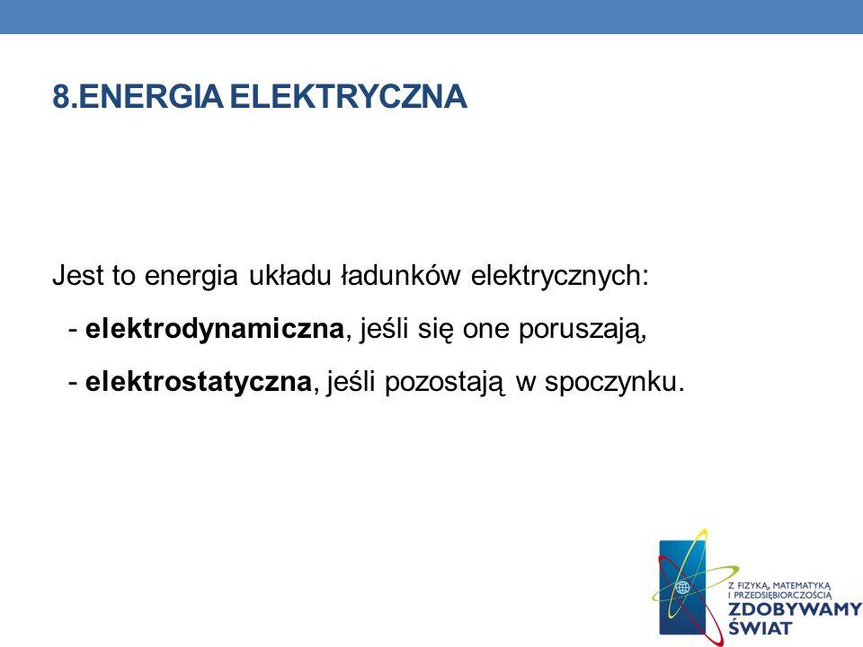 8.ENERGIA ELEKTRYCZNA