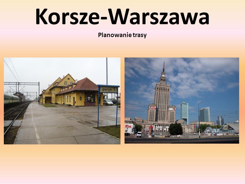 Korsze-Warszawa Planowanie trasy
