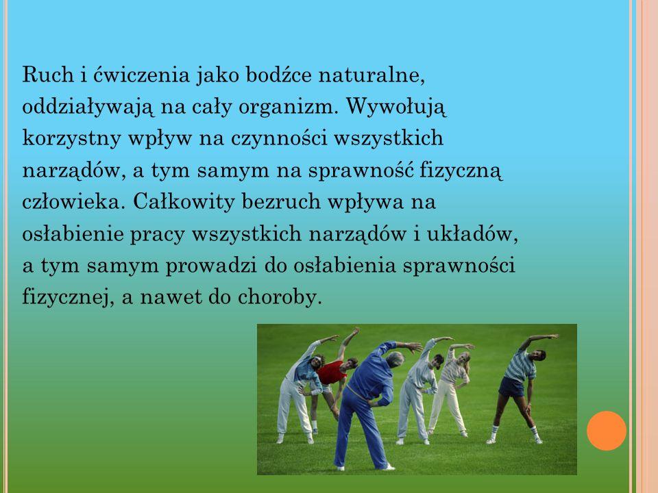 Ruch i ćwiczenia jako bodźce naturalne, oddziaływają na cały organizm