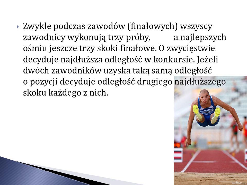 Zwykle podczas zawodów (finałowych) wszyscy zawodnicy wykonują trzy próby, a najlepszych ośmiu jeszcze trzy skoki finałowe.