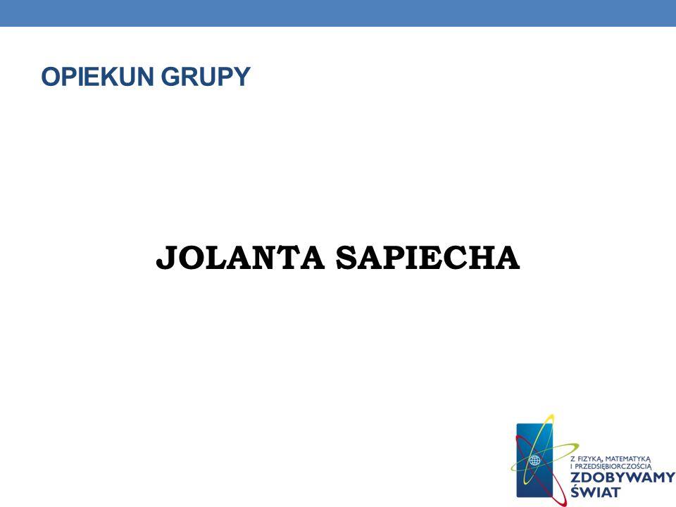 Opiekun grupy JOLANTA SAPIECHA