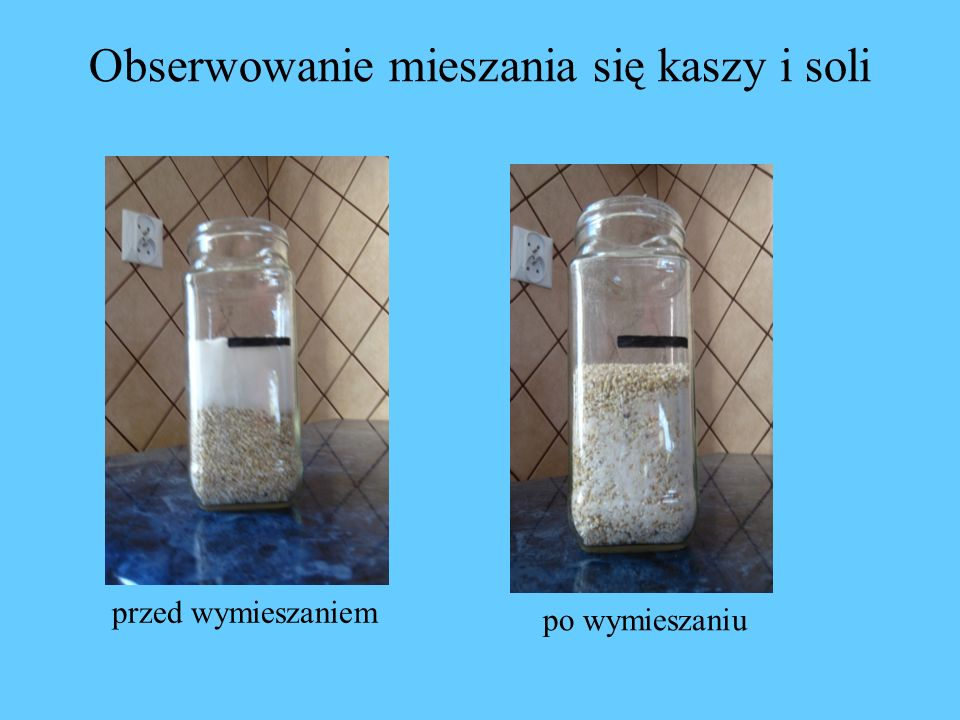 Obserwowanie mieszania się kaszy i soli