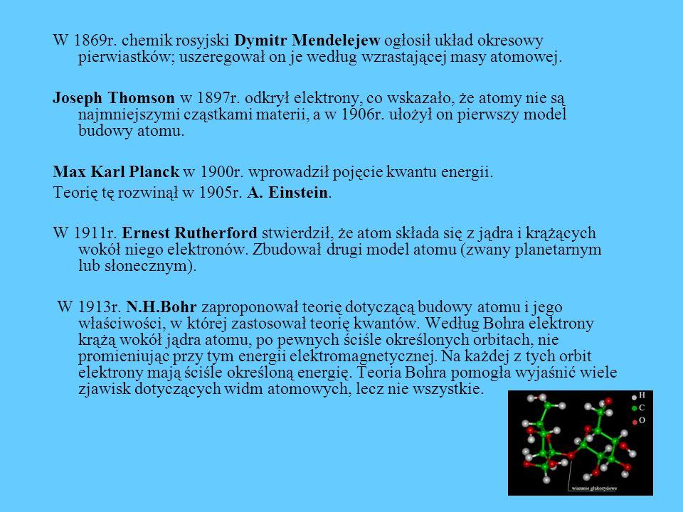W 1869r. chemik rosyjski Dymitr Mendelejew ogłosił układ okresowy pierwiastków; uszeregował on je według wzrastającej masy atomowej.