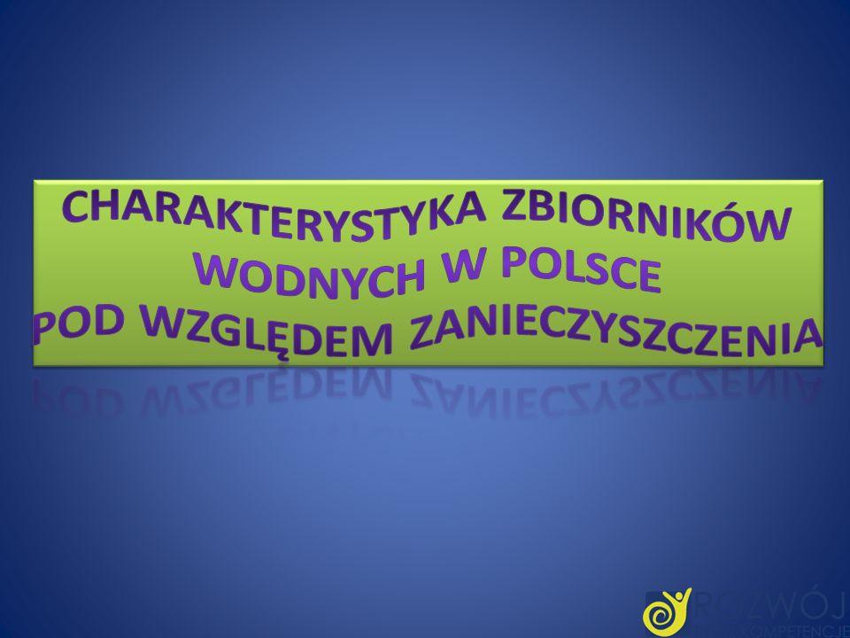 Charakterystyka zbiorników wodnych w Polsce pod względem zanieczyszczenia