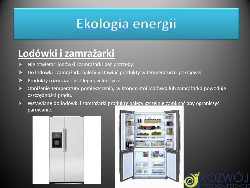 Ekologia energii Lodówki i zamrażarki