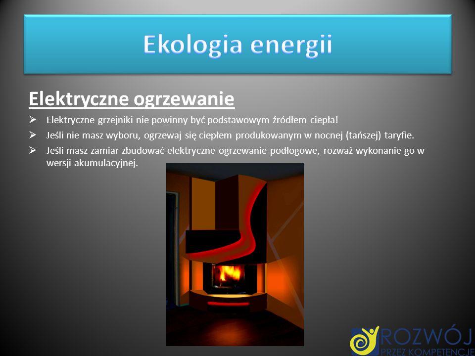 Ekologia energii Elektryczne ogrzewanie