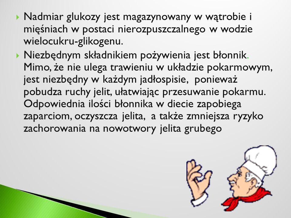 Nadmiar glukozy jest magazynowany w wątrobie i mięśniach w postaci nierozpuszczalnego w wodzie wielocukru-glikogenu.