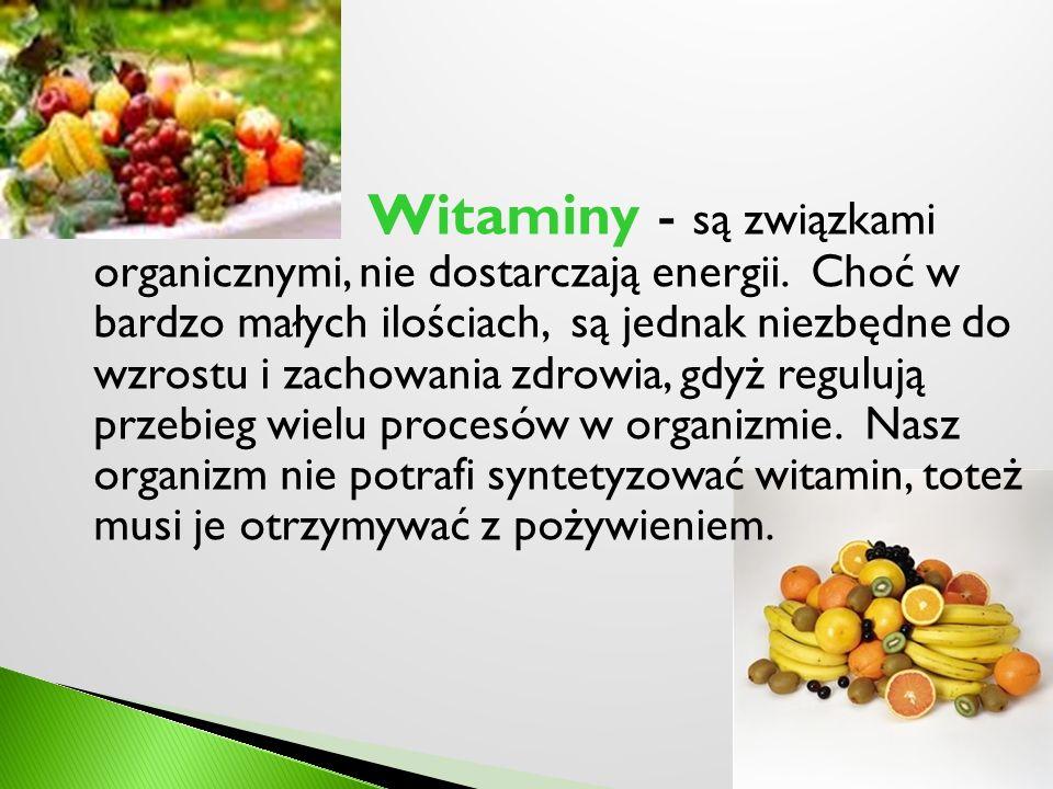 Witaminy - są związkami organicznymi, nie dostarczają energii
