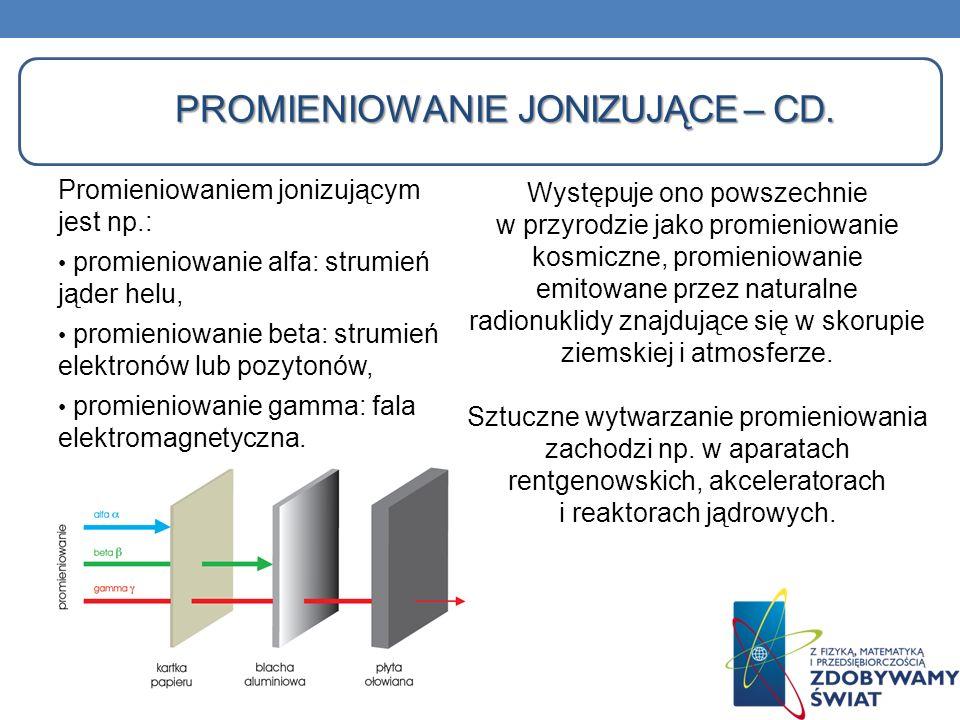 Promieniowanie jonizujące – cd.